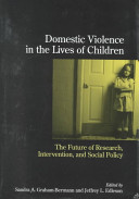 Domestic Violence in the Lives of Children