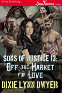 Sons of Justice 13: Off the Market for Love