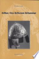 Arthur, dux bellorum Britanniae