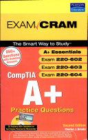 Comptia A Practice Questions Exam Cram Essentials Exams 220 602 220 603 220 604 2 E