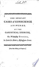 Some Important Cases of Conscience Answered