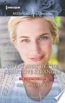 Swept Away by the Seductive Stranger
