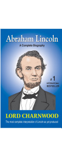 Abraham Lincoln   A Complete Biography