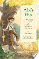 Abe's Fish A Boyhood Tale of Abraham Lincoln