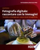Fotografia digitale  immagini che raccontano