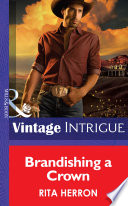 Brandishing a Crown  Mills   Boon Intrigue   Cowboys Royale  Book 1