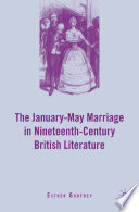 The January–May Marriage in Nineteenth-Century British Literature