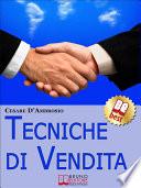 Tecniche di Vendita  Strategie Avanzate per Venditori di ogni Livello   Ebook Italiano   Anteprima Gratis