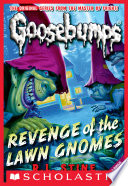 Revenge of the Lawn Gnomes  Classic Goosebumps  19