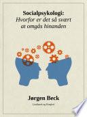 Socialpsykologi: Hvorfor er det så svært at omgås hinanden