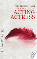 The Mistress Files  The Case of the Acting Actress  Mills   Boon Spice   The Original Sinners  The Red Years   short story