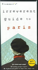 Frommer's Irreverent Guide to Paris