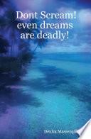 Dont Scream  even dreams are deadly  Book PDF