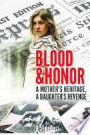 Blood and Honor  A Mother   s Heritage  A Daughter   s Revenge