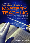 Madeline Hunter S Mastery Teaching