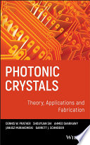 Photonic Crystals  Theory  Applications And Fabrication : to understand the unique optical phenomena arising...
