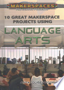 10 Great Makerspace Projects Using Language Arts