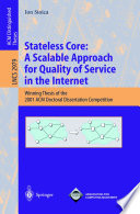 Stateless Core: A Scalable Approach for Quality of Service in the Internet