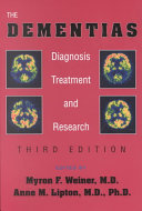 The Dementias : treatment of dementing illness. it includes...