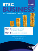 BTEC First Business Level 2 Assessment Guide  Unit 1 Enterprise in the Business World   Unit 2 Finance for Business