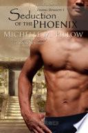 Seduction of the Phoenix