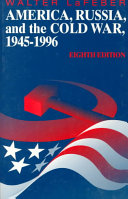 America, Russia, and the Cold War, 1945-1996