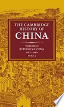 The Cambridge History of China  Volume 13  Republican China 1912 1949