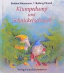 Klumpedump und Schnickelschnack
