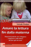 Amare la lettura fin dalla materna  Situazioni pratiche che sviluppano competenze nella lettura dai due agli otto anni