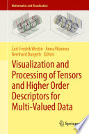 Visualization And Processing Of Tensors And Higher Order Descriptors For Multi Valued Data book