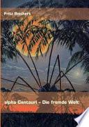 Alpha Centauri   Die Fremde Welt