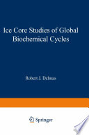 Ice Core Studies of Global Biogeochemical Cycles