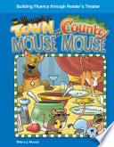 The Town Mouse and the Country Mouse The Country Mouse Offers The Town Mouse