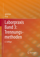 Laborpraxis Band 3: Trennungsmethoden