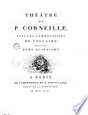 Théâtre de P. Corneille, avec les commentaires de Voltaire. Tome premier [-dixième]