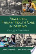 Practicing Primary Health Care in Nursing  Caring for Populations