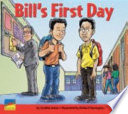 Bill S First Day