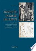 Invenit, Incisit, Imitavit