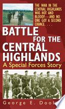 Battle For The Central Highlands