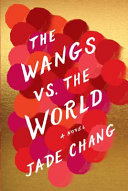 The Wangs vs. the world : [a novel]