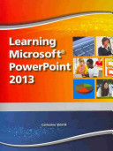 Learning Microsoft PowerPoint 2013
