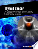 Thyroid Cancer  A Clinical Overview and A Useful Laboratory Manual