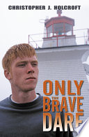 Only The Brave Dare
