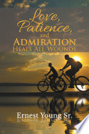 Love  Patience  and Admiration Heals All Wounds