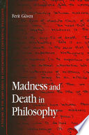 Ebook Madness and Death in Philosophy Epub Ferit Guven Apps Read Mobile