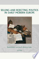 Selling and Rejecting Politics in Early Modern Europe