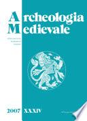 Archeologia Medievale  XXXIV  2007