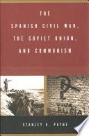 The Spanish Civil War  the Soviet Union  and Communism