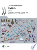 OECD Territorial Reviews OECD Territorial Reviews  Sweden 2017 Monitoring Progress in Multi level Governance and Rural Policy