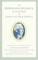 The Bertrand Russell Dictionary of Mind  Matter   Morals